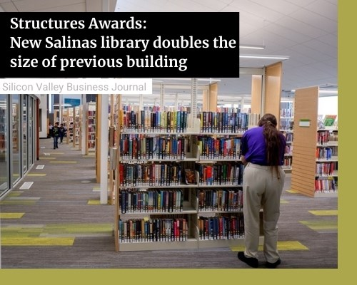 Structures Awards: New Salinas library doubles the size of previous building
